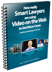 How Really Smart Lawyers Are Using Video On The Web To Get More Cases